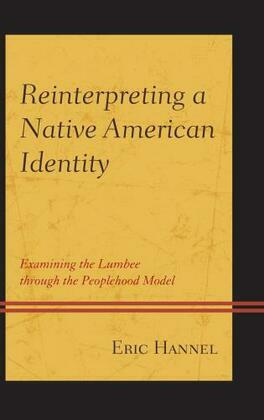 Reinterpreting a Native American Identity: Examining the Lumbee through the Peoplehood Model