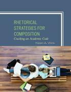 Rhetorical Strategies for Composition: Cracking an Academic Code