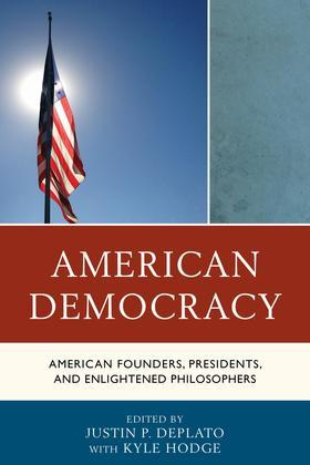 American Democracy: American Founders, Presidents, and Enlightened Philosophers