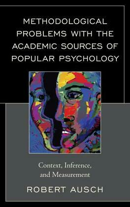 Methodological Problems with the Academic Sources of Popular Psychology: Context, Inference, and Measurement