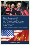 The Pursuit of the Chinese Dream in America
