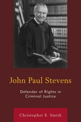 John Paul Stevens: Defender of Rights in Criminal Justice