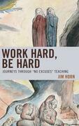 Work Hard, Be Hard