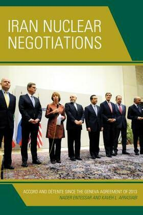 Iran Nuclear Negotiations: Accord and Détente since the Geneva Agreement of 2013