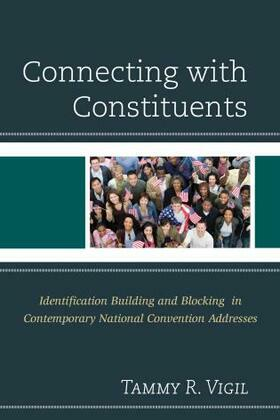 Connecting with Constituents: Identification Building and Blocking in Contemporary National Convention Addresses