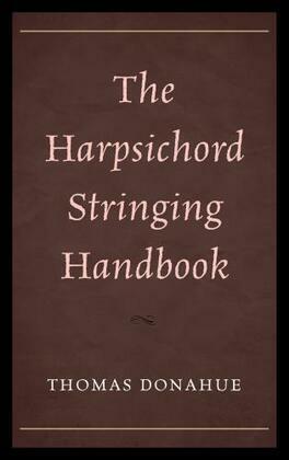 The Harpsichord Stringing Handbook