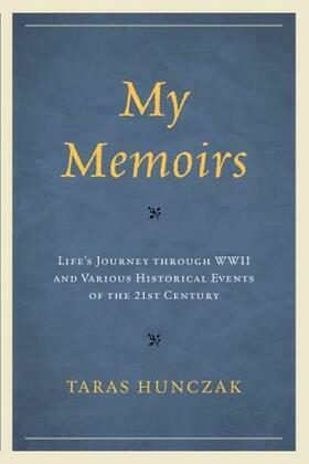 My Memoirs: Life's Journey through WWII and Various Historical Events of the 21st Century
