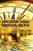 Unrelenting Change, Innovation, and Risk