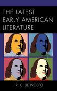 The Latest Early American Literature