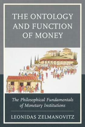 The Ontology and Function of Money: The Philosophical Fundamentals of Monetary Institutions