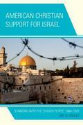 American Christian Support for Israel: Standing with the Chosen People, 1948-1975