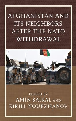 Afghanistan and Its Neighbors after the NATO Withdrawal