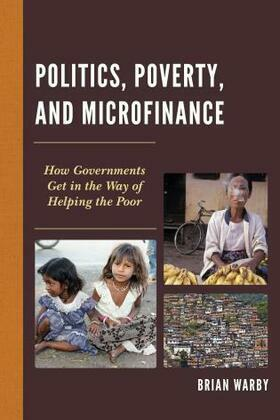 Politics, Poverty, and Microfinance: How Governments Get in the Way of Helping the Poor