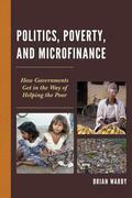 Politics, Poverty, and Microfinance