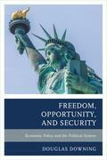 Freedom, Opportunity, and Security: Economic Policy and the Political System