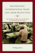 Reconciling International Trade and Labor Protection