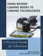Going Beyond Loaning Books to Loaning Technologies: A Practical Guide for Librarians
