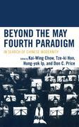Beyond the May Fourth Paradigm: In Search of Chinese Modernity
