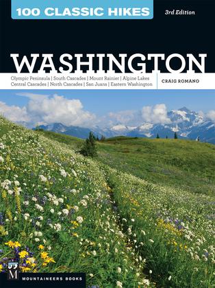 100 Classic Hikes WA 3E: Olympic Peninsula / South Cascades / Mount Rainier / Alpine Lakes / Central Cascades / North Cascades / San Juans / Eastern W
