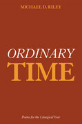 Ordinary Time: Poems for the Liturgical Year
