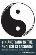 Yin and Yang in the English Classroom: Teaching with Popular Culture Texts