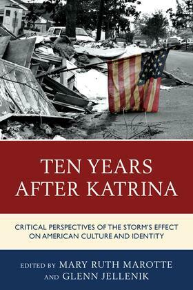 Ten Years after Katrina: Critical Perspectives of the Storm's Effect on American Culture and Identity