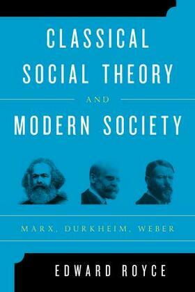 Classical Social Theory and Modern Society: Marx, Durkheim, Weber