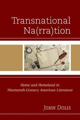 Transnational Na(rra)tion: Home and Homeland in Nineteenth-Century American Literature