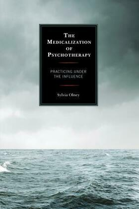 The Medicalization of Psychotherapy: Practicing under the Influence
