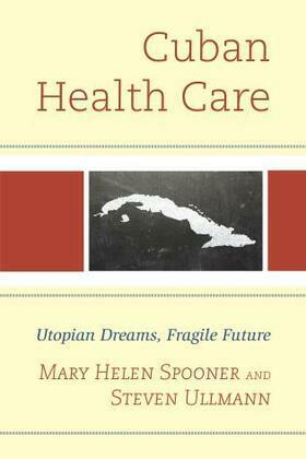 Cuban Health Care: Utopian Dreams, Fragile Future