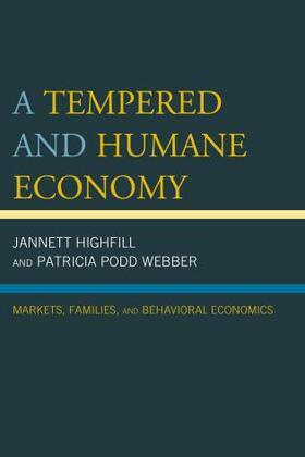 A Tempered and Humane Economy: Markets, Families, and Behavioral Economics