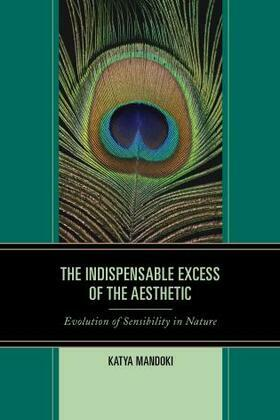 The Indispensable Excess of the Aesthetic: Evolution of Sensibility in Nature