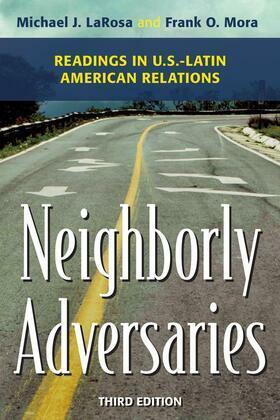 Neighborly Adversaries: Readings in U.S.-Latin American Relations