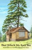 That Which My Eyes See: Words & pictures from Hans Heysen's The Cedars