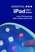 Essential iPad: iOS 9 Edition