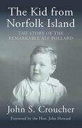 Kid from Norfolk Island: The Story of the Remarkable Alf Pollard