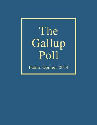 The Gallup Poll: Public Opinion 2014