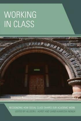 Working in Class: Recognizing How Social Class Shapes Our Academic Work