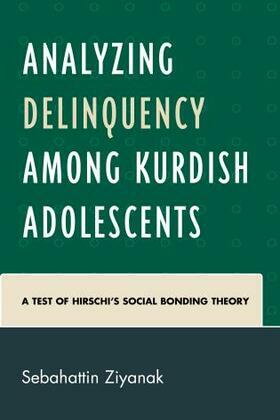 Analyzing Delinquency among Kurdish Adolescents: A Test of Hirschi's Social Bonding Theory
