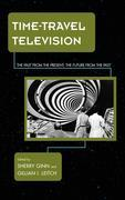 Time-Travel Television: The Past from the Present, the Future from the Past