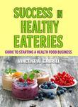 SUCCESS IN HEALTHY EATERIES