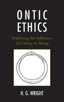 Ontic Ethics: Exploring the Influence of Caring on Being