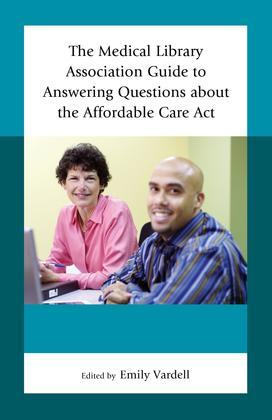 The Medical Library Association Guide to Answering Questions about the Affordable Care Act