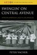 Swingin' on Central Avenue: African American Jazz in Los Angeles