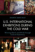 U.S. International Exhibitions during the Cold War