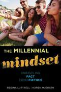 The Millennial Mindset: Unraveling Fact from Fiction