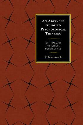 An Advanced Guide to Psychological Thinking: Critical and Historical Perspectives