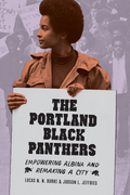 The Portland Black Panthers: Empowering Albina and Remaking a City