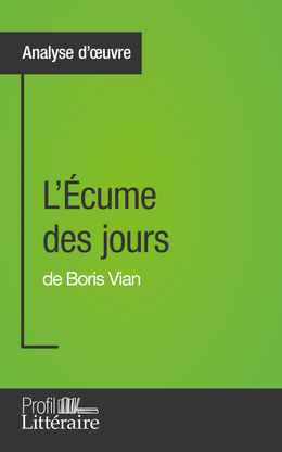 L'Écume des jours de Boris Vian (Analyse approfondie)