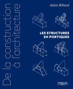 De la construction à l'architecture - Volume 2 - Les structures en portiques